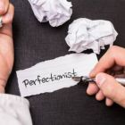 Are you struggling with a Perfectionist?